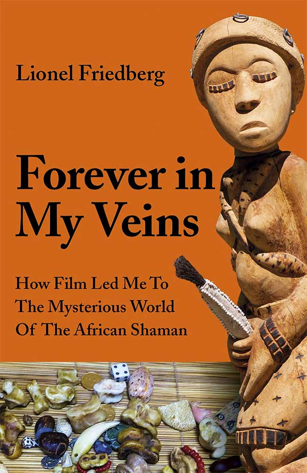 Front cover image of the book Forever In My Veins by Lionel Friedberg showing a terra cotta figure